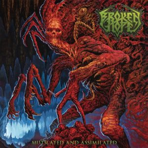 Broken Hope — Mutilated And Assimilated (2017)