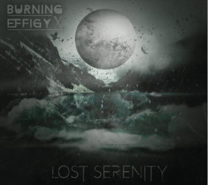 Burning Effigy — Lost Serenity (2017)
