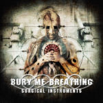 Bury Me Breathing — Surgical Instruments (2017)