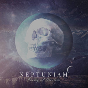 Neptuniam — Poetry Of Creation (2017)