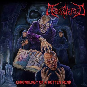 Mouldered — Chronology Of A Rotten Mind (2017)