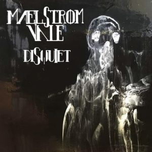 Maelstrom Vale — Disquiet (2017)