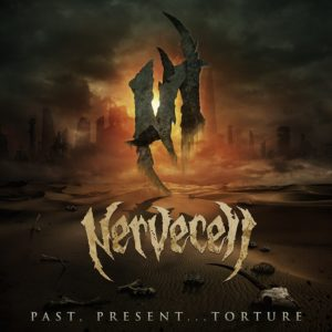 Nervecell — Past, Present...torture (2017)