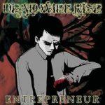 Dead Will Rise — Entrepreneur (2008)