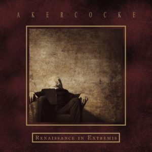 Akercocke — Renaissance In Extremis (2017)