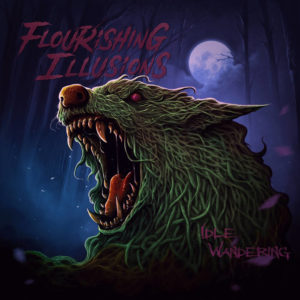 Flourishing Illusions — Idle Wandering (2017)