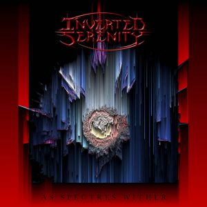 Inverted Serenity — As Spectres Wither (2017)