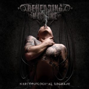 Beheading Machine — Narcobiological Upgrade (2011)