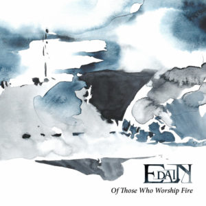 Edain — Of Those Who Worship Fire (2013)