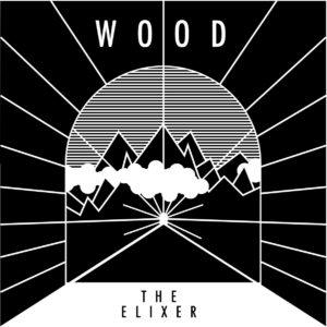 Wood — The Elixer (2017)