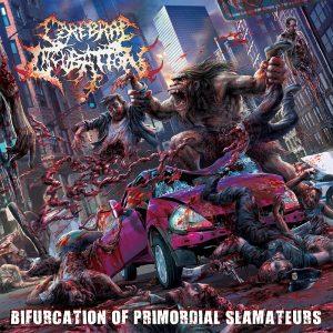 Cerebral Incubation — Bifurcation Of Primordial Slamateurs (2017)
