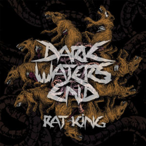 Dark Waters End — Rat King (2016)
