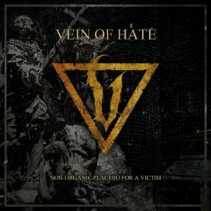 Vein Of Hate — Non-Organic Placebo For A Victim (2016)
