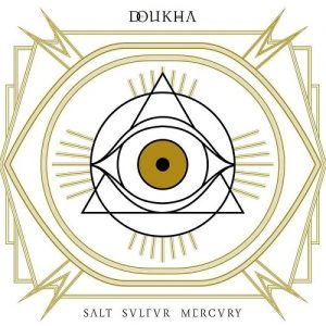 Doukha — Salt Sulfur Mercury (2017)