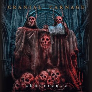 Cranial Carnage — Abhorrence (2017)