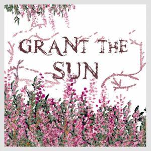 Grant The Sun — Grant The Sun (2017)