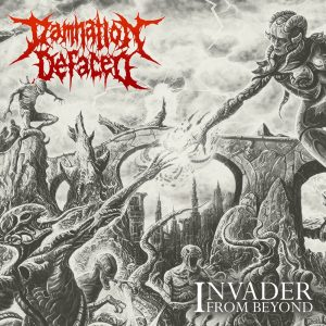 Damnation Defaced — Invader From Beyond (2017)