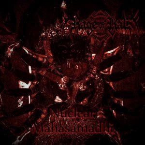 Rage Of Kali — Nuclear Mahasamadhi (2017)