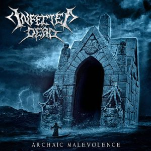 Infected Dead — Archaic Malevolence (2017)