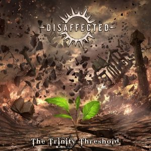 Disaffected — The Trinity Threshold (2017)