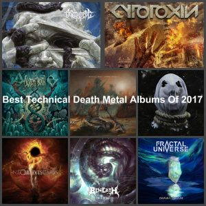 Best Technical Death Metal Albums Of 2017