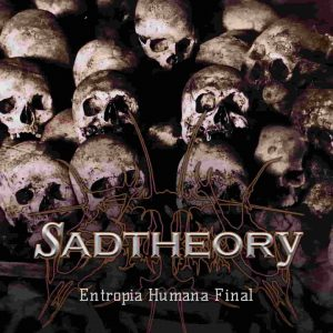 Sad Theory — Entropia Humana Final (2017)