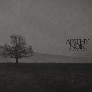 Apathy Noir — Black Soil (2018)