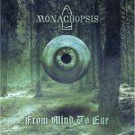 Monachopsis — From Mind To Eye (2018)