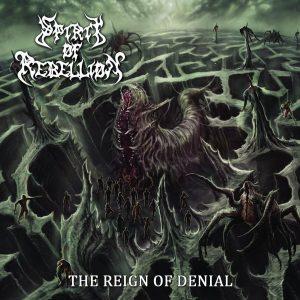 Spirit Of Rebellion — The Reign Of Denial (2018)