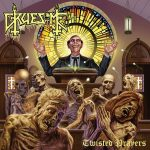 Gruesome — Twisted Prayers (2018)