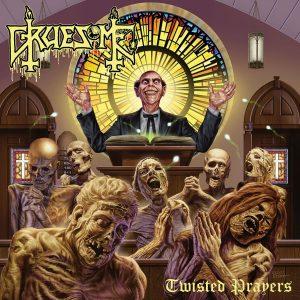 Gruesome — Twisted Prayers (2018)