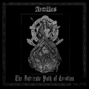 Antilles — The Intricate Path Of Creation (2018)