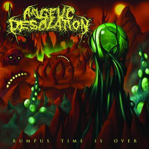 Angelic Desolation — Rumpus Time Is Over (2018)