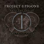 Project:Epigone — The Crisis Cycle Unto The Entity (2018)