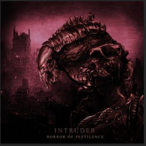 Horror Of Pestilence — Intruder (2015)
