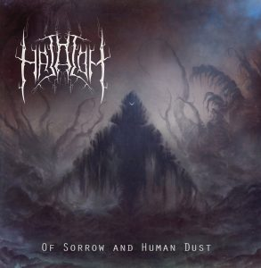 Hatalom — Of Sorrow And Human Dust (2018)