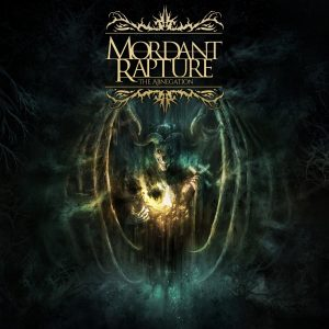 Mordant Rapture — The Abnegation (2018)