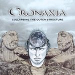 Cronaxia — Collapsing The Outer Structure (2018)