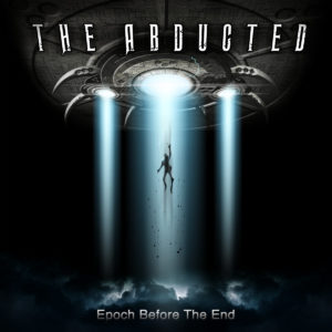 The Abducted — Epoch Before The End (2017)
