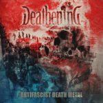 Deathening — Antifascist Death Metal (2018)