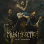 Mass Infection — Shadows Became Flesh (2018)