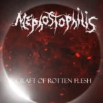 Mephostophilis — Craft Of Rotten Flesh (2018)