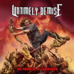 Untimely Demise — No Promise Of Tomorrow (2018)