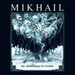Mikhail — The Abolishment Of Creation (2018)