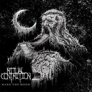 Ritual Contrition — Hang The Moon (2020)