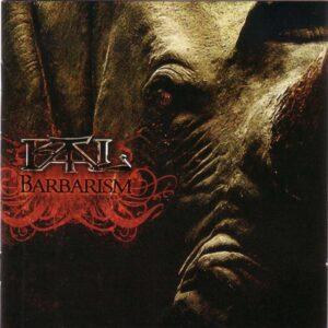 Fatal — Barbarism (2007)