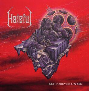 Hateful — Set Forever On Me (2020)
