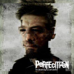 Perfecitizen — Humanipulation (2020)