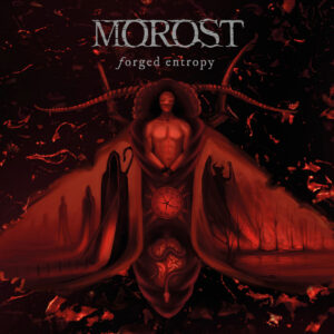 Morost — Forged Entropy (2021)