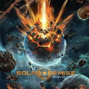 Solar Demise — Born Of Chaos (2021)